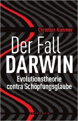 Der Fall Darwin - Evolutionstheorie contra Schöpfungsglaube Book Cover