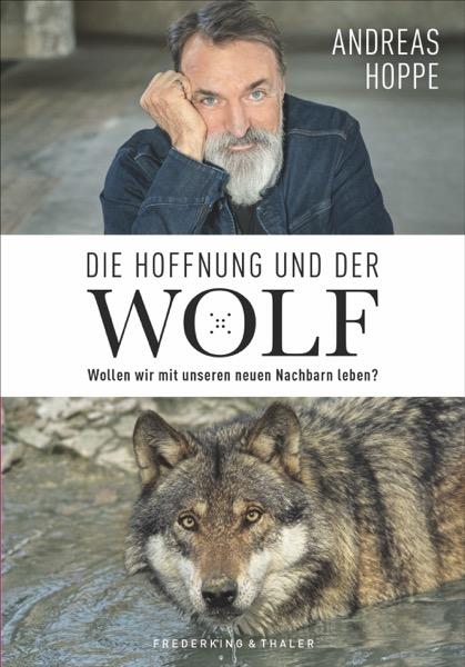 Die Hoffnung und der Wolf : Wollen wir mit unseren neuen Nachbarn leben? Book Cover