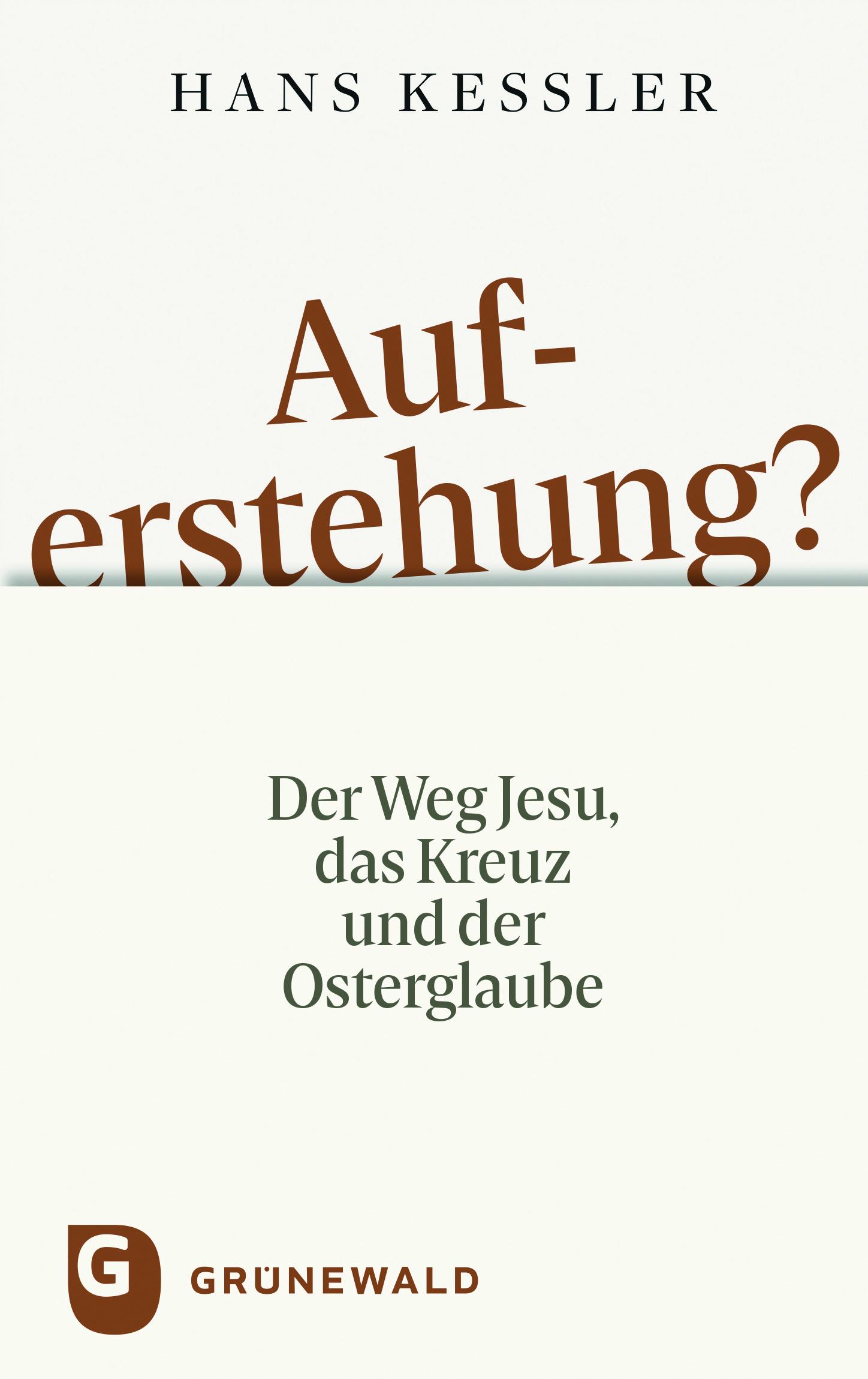 Auferstehung? Der Weg Jesu, das Kreuz und der Osterglaube Book Cover